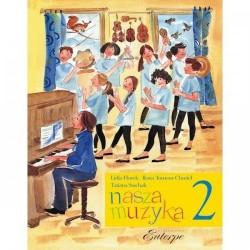 Nasza muzyka 2 - podręcznik do kształcenia słuchu i rytmiki dla klasy 2 szkoły muzycznej I stopnia