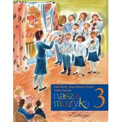 Nasza muzyka 3 - podręcznik do kształcenia słuchu i rytmiki dla klasy 3 szkoły muzycznej I stopnia
