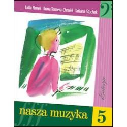 Nasza muzyka 5 - podręcznik i solfeż do kształcenia słuchu dla klasy 5 szkoły muzycznej I stopnia