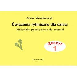 Ćwiczenia rytmiczne dla dzieci zeszyt 1 Wacławczyk