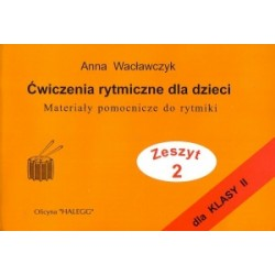 Ćwiczenia rytmiczne dla dzieci zeszyt 2 Wacławczyk